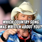 Which Country Song Was Written About You?