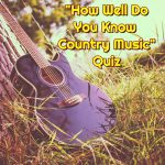 Test Your Country Music IQ with this Short Quiz